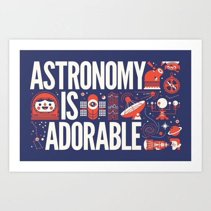 ASTRONOMY IS ... Art Print