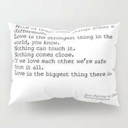 Love is the biggest thing Pillow Sham