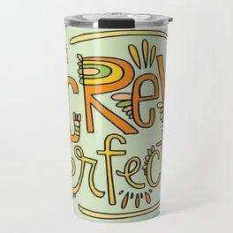 Screw Perfection Travel Mug