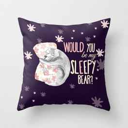 Would you be my sleepy bear? (c) 2017 Throw Pillow