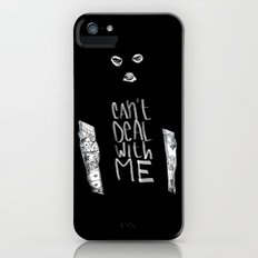 Can't Deal With Me iPhone (5, 5s) Slim Case