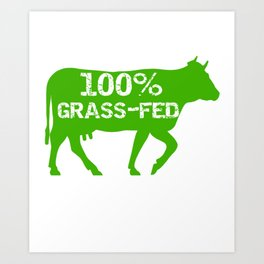 Real Food 100 Percent Grass Fed Beef Organic Food Gift Art Print