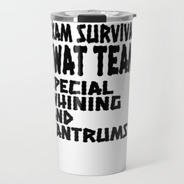 Student Gift Exam SWAT Team Special Whining and Training Travel Mug