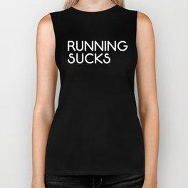 Running Sucks Funny Quote Biker Tank