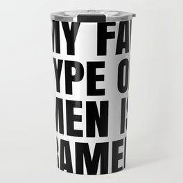 My Fav Type of Men is Ramen Travel Mug