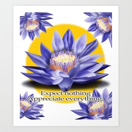 Yoga-Lotus Flower Expect Nothing Appreciate Everything Art Print