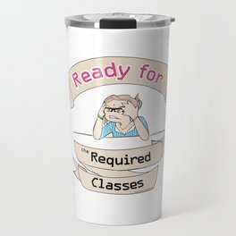 The Stuy-holic: Ready for the Required Classes Travel Mug