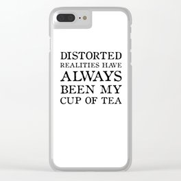 Distorted Realities - Virginia Woolf quote for tea drinker! Clear iPhone Case