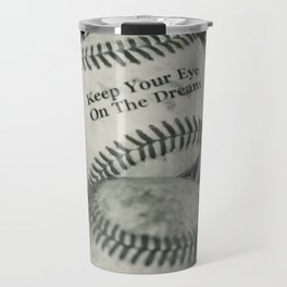 Keep Your Eye On The Dream Travel Mug