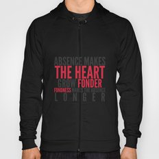 Absence makes the heart grow fonder Hoody