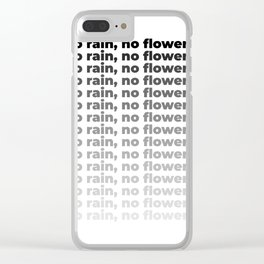 No Rain No Flowers Quote, Life Quotes, Large Printable Photography, Wall Art Print Decor Clear iPhone Case