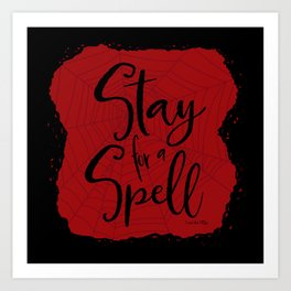 Stay for a Spell - red/black Art Print