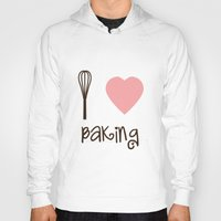 baking Hoodies featuring I Heart Baking by SweetToothStudio
