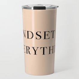 Mindset is everything Travel Mug
