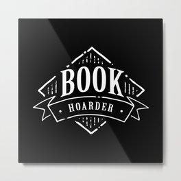Book Hoarder BW Metal Print