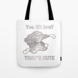 You lift bro? Tote Bag