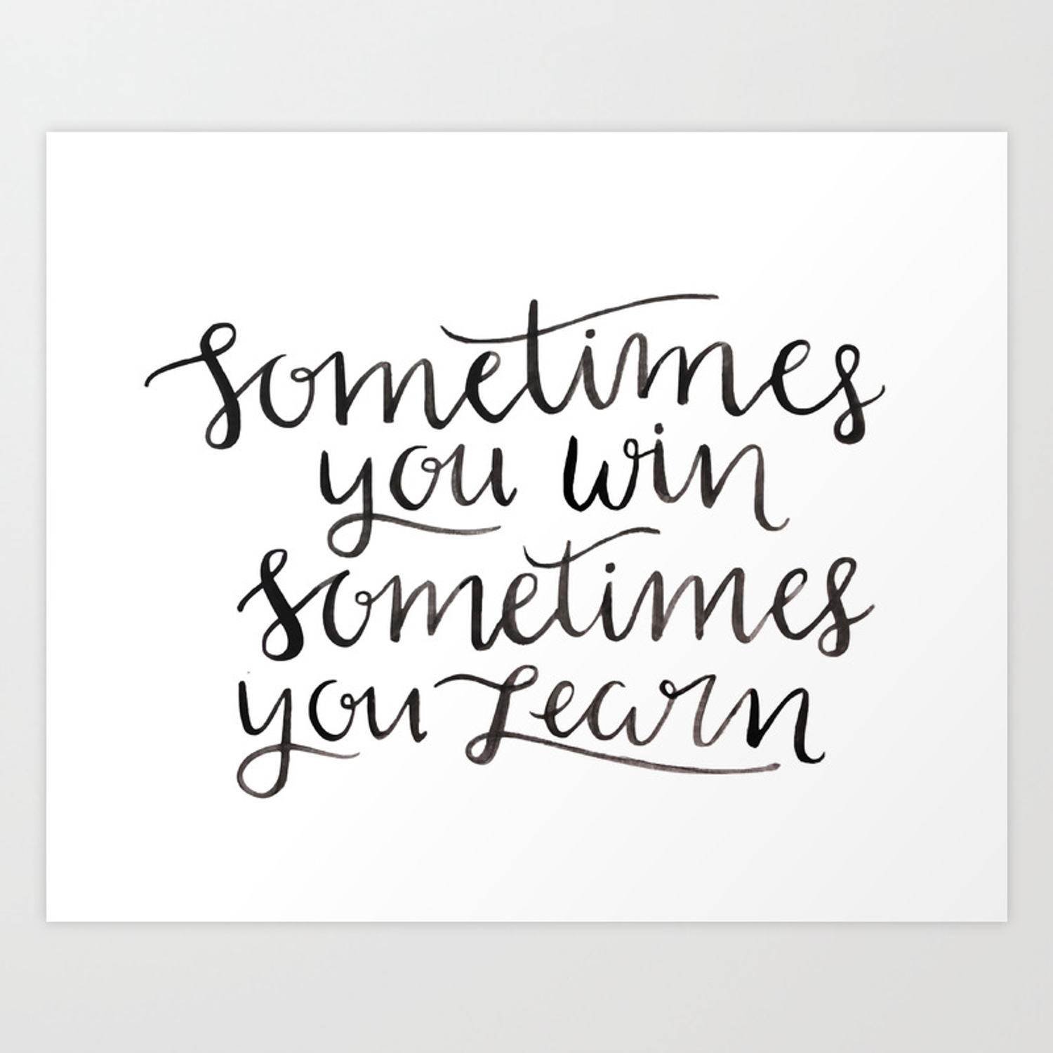 Sometimes You Win Sometimes You Learn Art Print By Alexhunter Society6