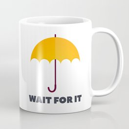 How I Met Your Mother - Wait for it - Yellow Umbrella Coffee Mug