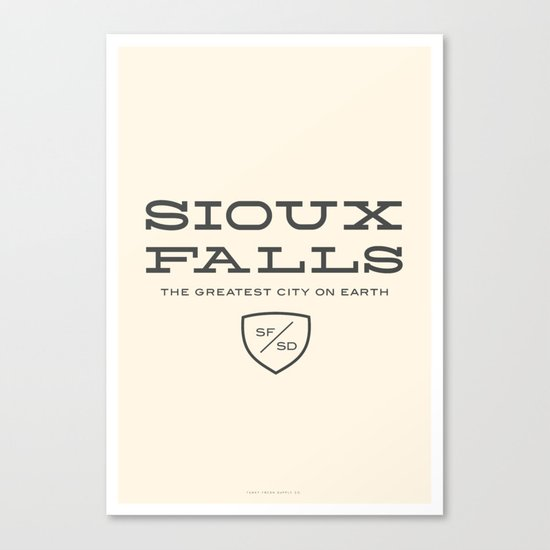 Sioux Falls is the Greatest City on Earth Canvas Print