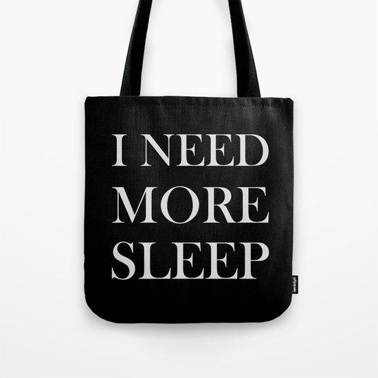 I NEED MORE SLEEP black Tote Bag