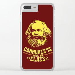Communists Have No Class Clear iPhone Case