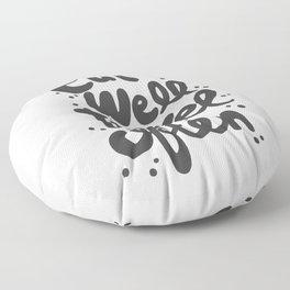 Eat Well Travel Often, quote, typography art Floor Pillow