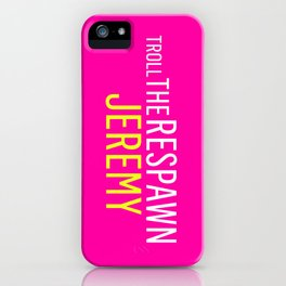 Troll the Respawn Jeremy iPhone Case