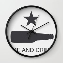 Come And Drink It Wall Clock