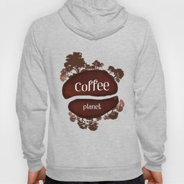 Welcome to the Coffee planet - I love Coffee Hoody