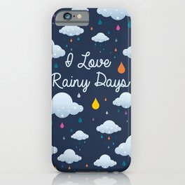 I love Rainy Days iPhone Case