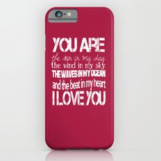 You Are My Valentine Slim Case iPhone 6s