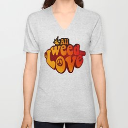 All Weed Need Is Love Unisex V-Neck