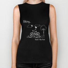 Biking... Yeah! I like that. Biker Tank
