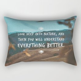 Look deep into nature, and then you will understand everything better. Rectangular Pillow