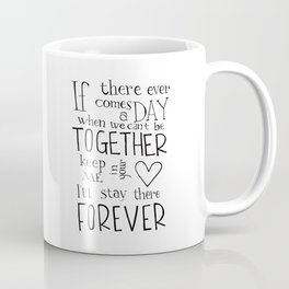 "Winnie the Pooh quote ""If there ever comes a day"" Coffee Mug"