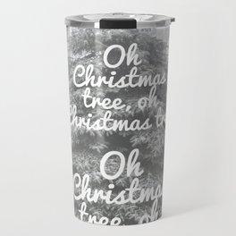 Oh Christmas Tree!  Travel Mug