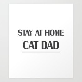 Dad Love Cat Fathers Day Cat Lover Pet Love Gifts Art Print