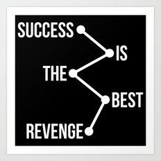 Success is the Best Revenge Light Art Print