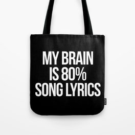 Song Lyrics Funny Quote Tote Bag