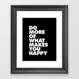 Do More of What Makes You Happy Black and White Typography Poster Inspirational Quote Wall Art Decor Framed Art Print