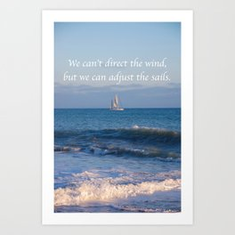 """We can adjust the sails."" Art Print"