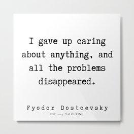 1     Fyodor Dostoevsky Quotes   190801 Metal Print