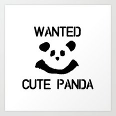 Wanted: Cute Panda Art Print