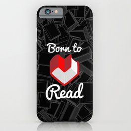 Born to Read iPhone Case