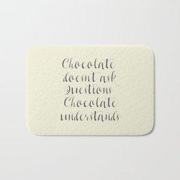 Chocolate understands, inspiration quote, coffeehouse, bar, restaurant, home decor, interior design Bath Mat