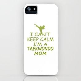 I'M A TAEKWONDO MOM iPhone Case