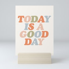 TODAY IS A GOOD DAY peach pink green blue yellow motivational typography inspirational quote decor Mini Art Print