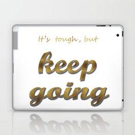 it's tough , but keep going Laptop & iPad Skin