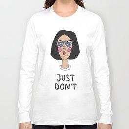Don't Long Sleeve T-shirt