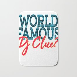 """""""World Famous Dj Clue"""" tee design made for music lovers and DJ Enthusiast out there!   Bath Mat"""